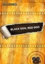 Фильм «Чёрный пёс, рыжий пёс» (2015)
