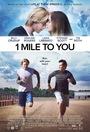 Фільм «1 миля до тебе» (2017)