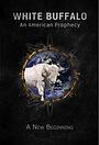 Фільм «White Buffalo: An American Prophecy» (2019)