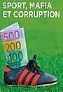 Фильм «Sport, mafia et corruption» (2012)
