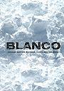 Фільм «Blanco»