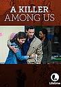 Фільм «A Killer Among Us» (2012)