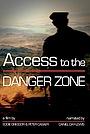 Фильм «Access to the Danger Zone» (2012)