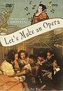 Фільм «Бенджамин Бриттен - Давайте ставить оперу» (1996)