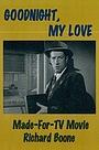 Фільм «Goodnight, My Love» (1972)