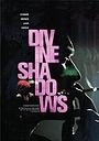 Фільм «Divine Shadows»