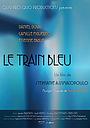 Фильм «Le Train Bleu» (2012)