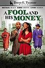 Фильм «David E. Talbert Presents: A Fool and His Money» (2012)