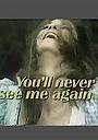 Фільм «Ты больше меня никогда не увидишь» (1973)