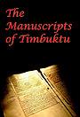 Фільм «The Manuscripts of Timbuktu» (2009)