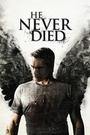 Фільм «Он никогда не умирал» (2015)
