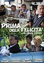 Фильм «Prima della felicità» (2010)