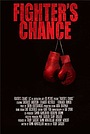 Фильм «Fighter's Chance» (2012)