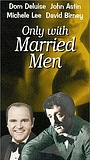 Фильм «Only with Married Men» (1974)