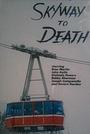Фильм «Skyway to Death» (1974)