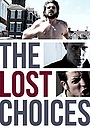 Фільм «The Lost Choices» (2014)