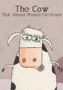 Мультфільм «The Cow That Almost Missed Christmas» (2012)