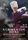Фільм «Курманжан Датка. Королева гор» (2014)