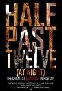 Фільм «Half Past Twelve at Night» (2013)