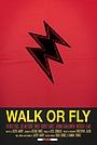 Фильм «Walk or Fly» (2012)