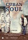 Фильм «Cuban Soul»