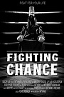 Фильм «Fighting Chance» (2013)