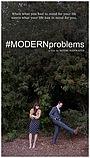Фильм «Modern Problems» (2014)