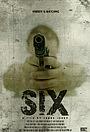 Фільм «Six» (2014)