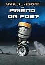 Мультфильм «Will-Bot: Friend or Foe» (2013)