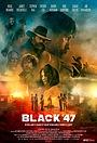 Фильм «Чёрный 47-й» (2017)