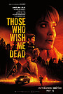 Фільм «Ті, хто бажають мені смерті» (2021)