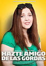 Фільм «Hazte amigo de las gordas» (2010)