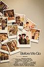 Сериал «Before We Go» (2019)