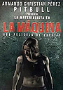 Фильм «La Máquina»