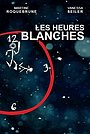 Фільм «Les heures blanches» (2014)