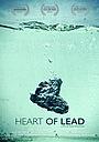 Фильм «Heart of Lead» (2014)