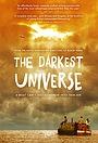 Фильм «The Darkest Universe» (2016)