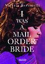 Фильм «I Was a Mail Order Bride» (1982)