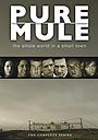 Сериал «Pure Mule» (2005)