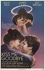 Фильм «Поцелуй меня на прощанье» (1982)