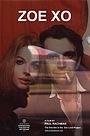 Фільм «Zoe XO» (2004)
