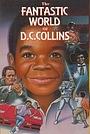 Фильм «The Fantastic World of D.C. Collins» (1984)