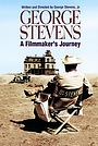 Фильм «George Stevens: A Filmmaker's Journey» (1984)