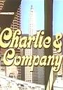 Сериал «Charlie & Co.» (1985 – 1986)