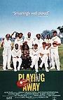 Фільм «Playing Away» (1987)