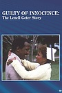 Фильм «Guilty of Innocence: The Lenell Geter Story» (1987)