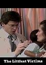 Фільм «The Littlest Victims» (1989)