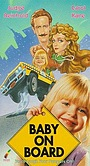 Фильм «Ребенок на борту» (1991)