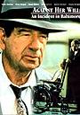 Фільм «Против ее воли: Инцидент в Балтимор» (1992)