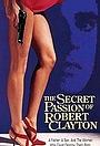 Фільм «Тайная страсть Роберта Клэйтона» (1992)